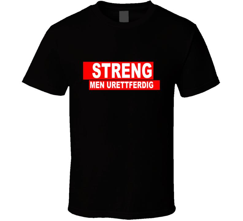 Strict But Unfair Funny T Shirt