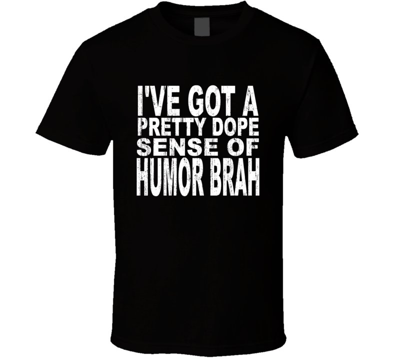 The Hangover Alan Pretty Dope Sense Of Humor Aged Look T Shirt