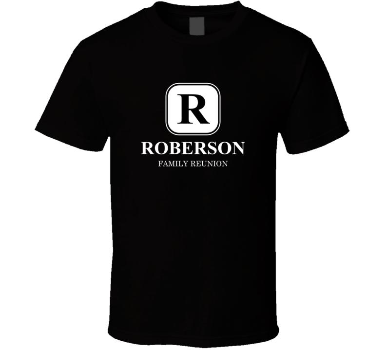 Roberson Family Reunion Heritage Last Name Surname T shirt