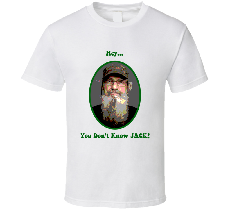 Si Robertson You Don't Know Jack Posterized Look T Shirt