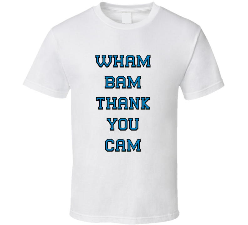 Wham Bam Thank You Cam Panthers Victory T Shirt