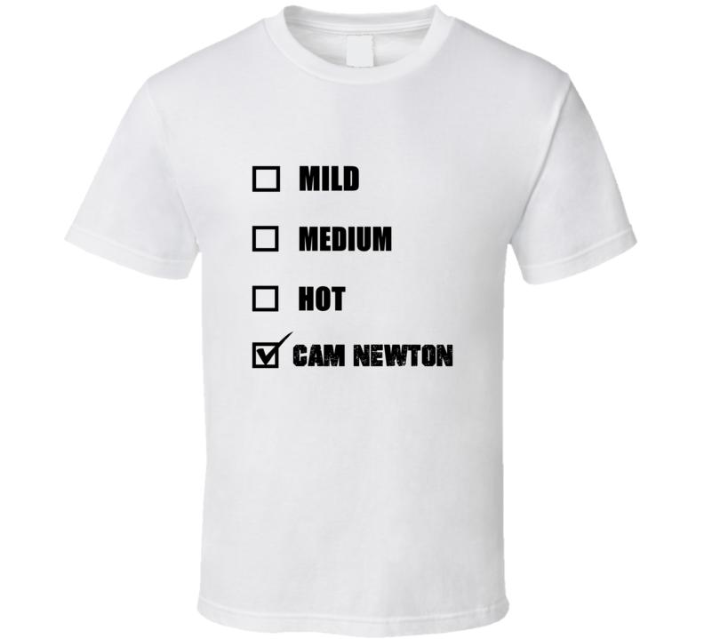 Mild Medium Hot Cam Newton Football Fan T Shirt