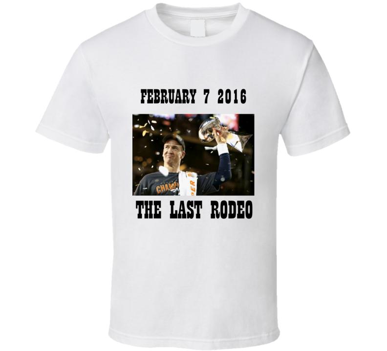 The Last Rodeo Peyton Manning Football Championship T shirt