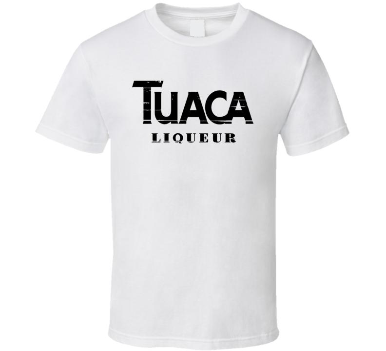 Tuaca Liqueur Alcohol Drinking Gift Worn Look T Shirt