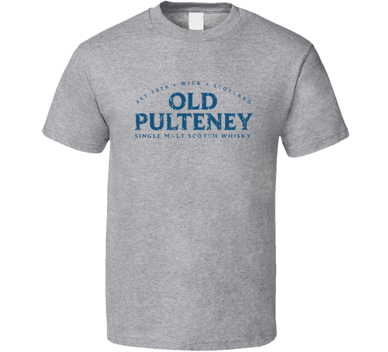 Old Pulteney Liqueur Alcohol Drinking Gift Worn Look T Shirt