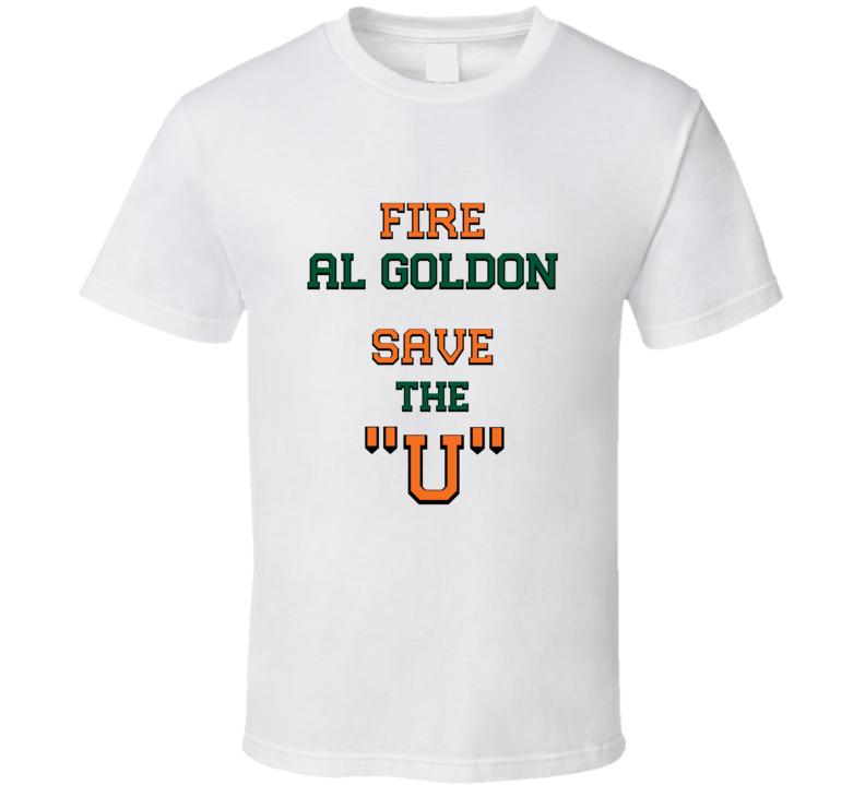 Fire Al Goldon Save the U Miami Hurricanes Football T Shirt