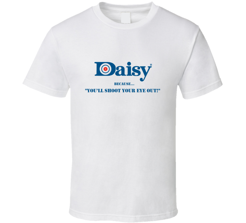 Daisy Red Ryder BB Gun A Christmas Story Quote Funny T Shirt