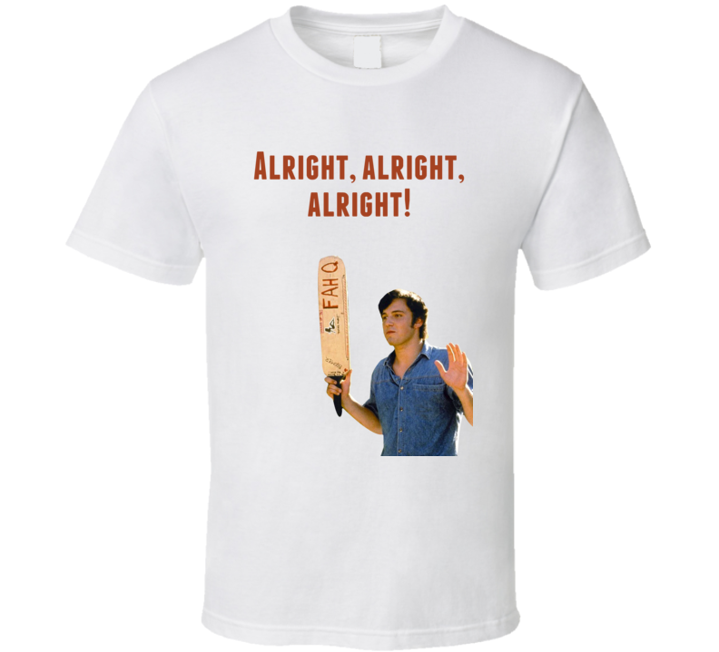 Ben Affleck Dazed And Confused 1993 Alright, Alright, Alright! Quote T Shirt