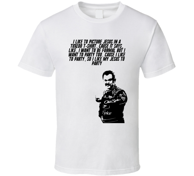 Talladega Nights Cal Silhouette I Like To Picture Jesus In A Tuxedo T-shirt Quote T Shirt