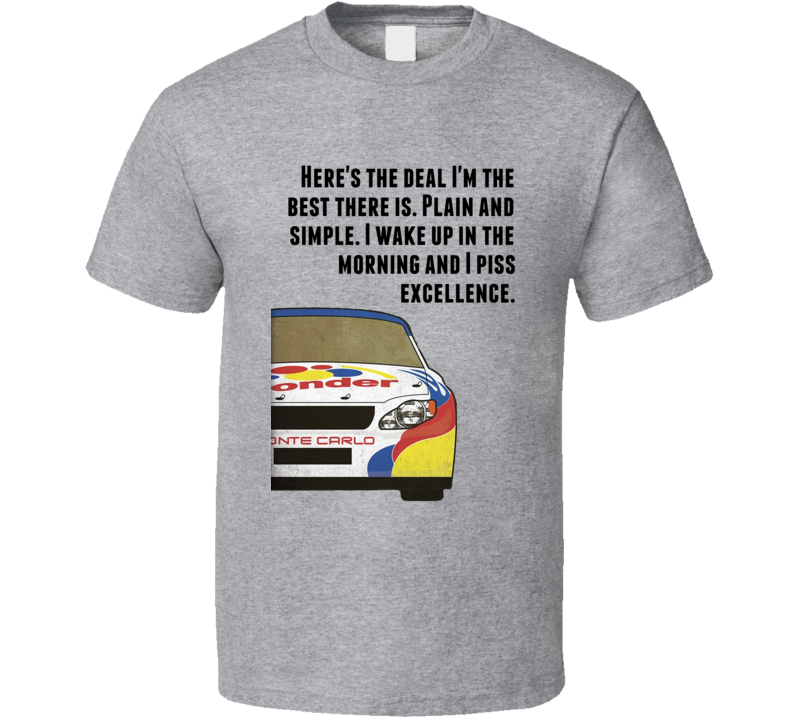 Talladega Nights Racecar I Wake Up In The Morning And I Piss Excellencequote T Shirt