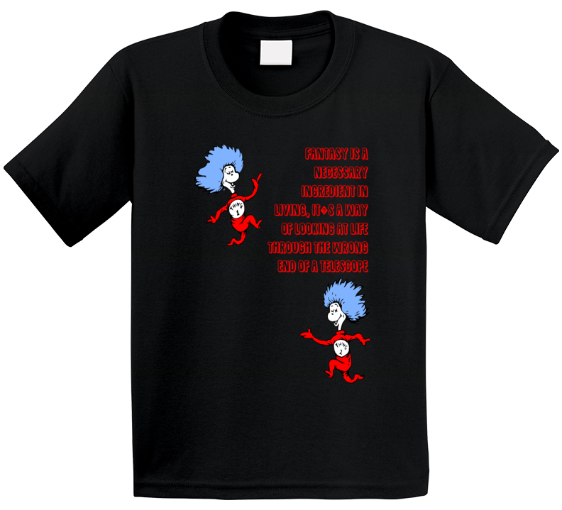 Fantasy Is A Necessary Ingredient In Living Thing One Two Quote Kids T Shirt