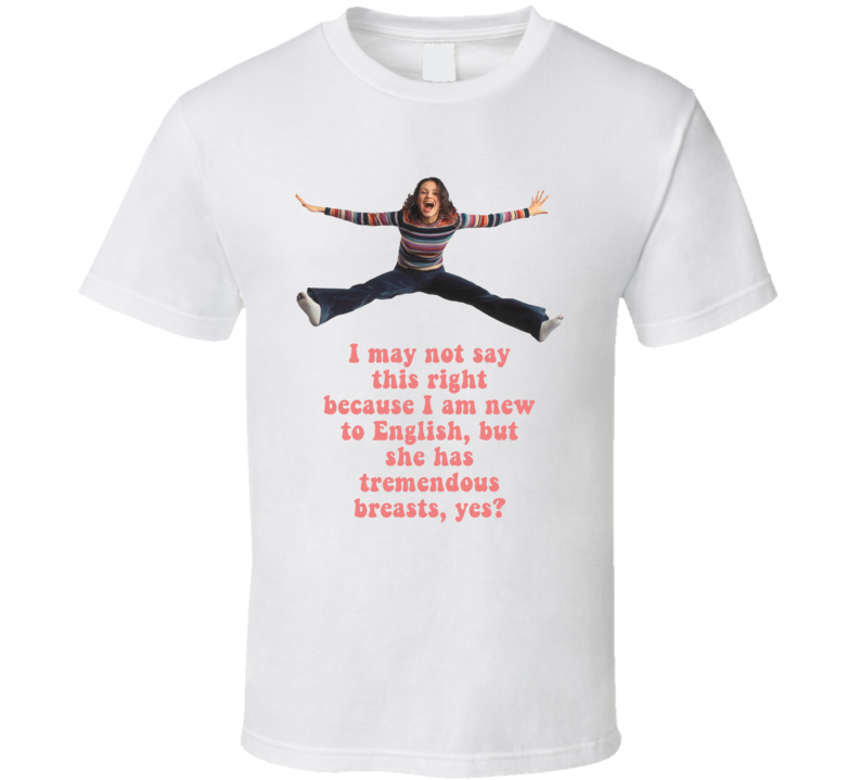 I May Not Say This Right Because I Am New To English That 70s Show Quote Fan T Shirt