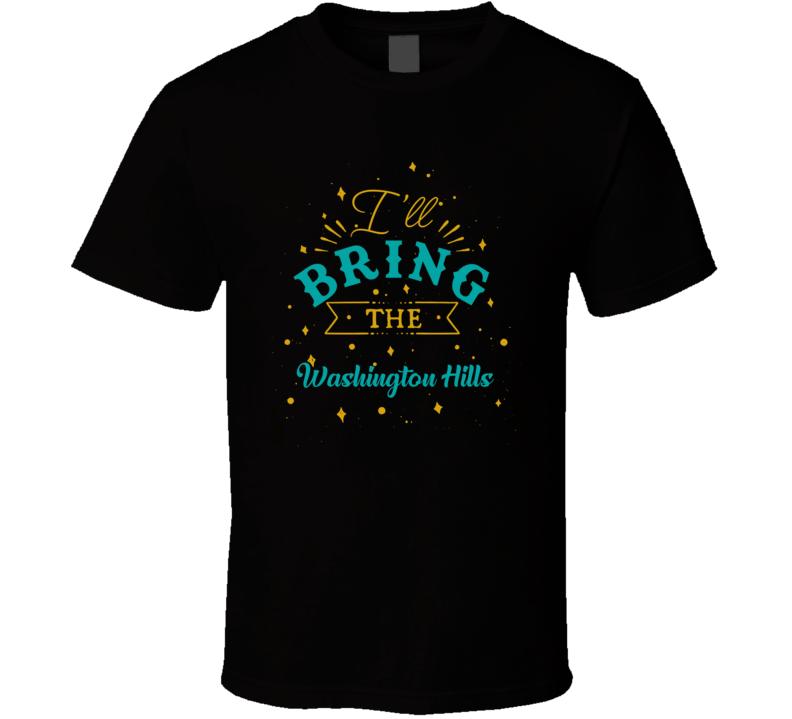 I'll Bring The Washington Hills Alcohol Drink T Shirt