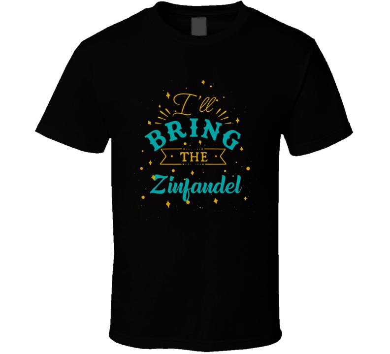 I'll Bring The Zinfandel Alcohol Drink T Shirt