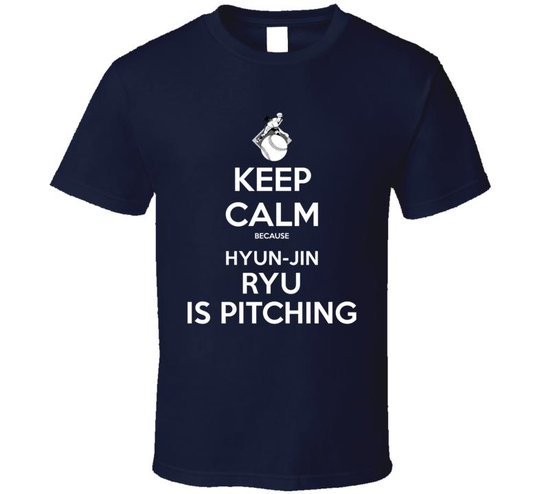 Keep Calm Hyun-jin Ryu Is Pitching Los Angeles Baseball T Shirt