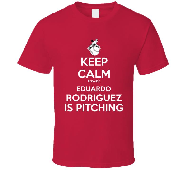 Keep Calm Eduardo Rodriguez Is Pitching Boston Baseball T Shirt
