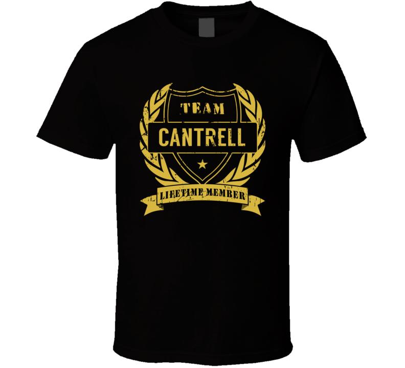 Team Cantrell Lifetime Member Last Name Surname T Shirt