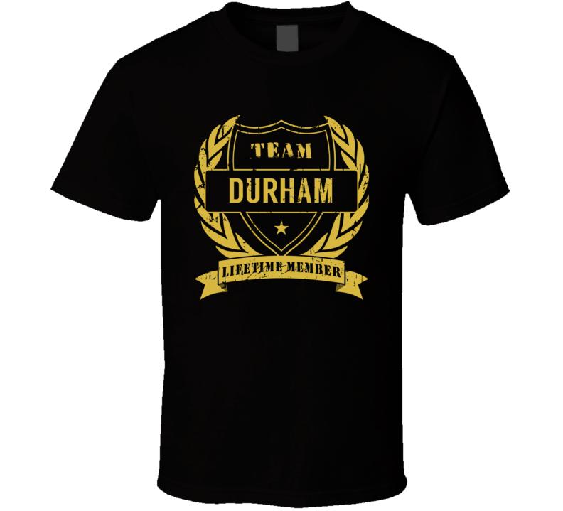 Team Durham Lifetime Member Last Name Surname T Shirt