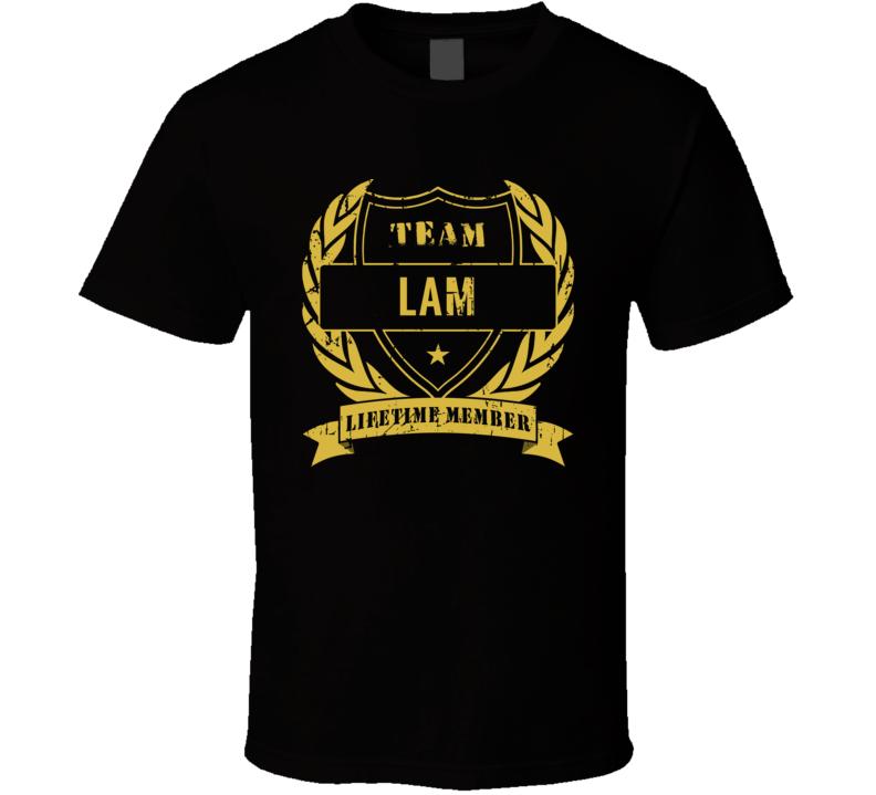 Team Lam Lifetime Member Last Name Surname T Shirt
