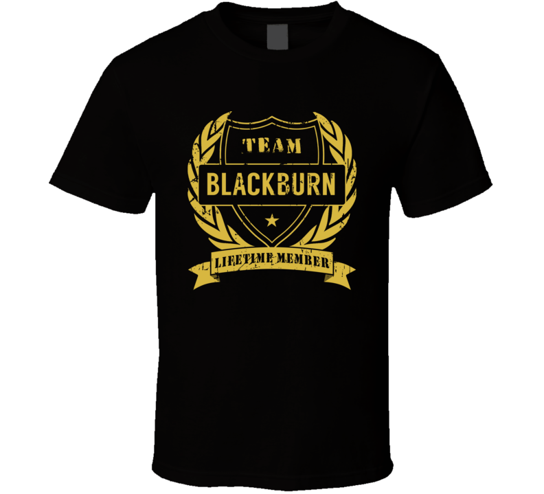 Team Blackburn Lifetime Member Last Name Surname T Shirt