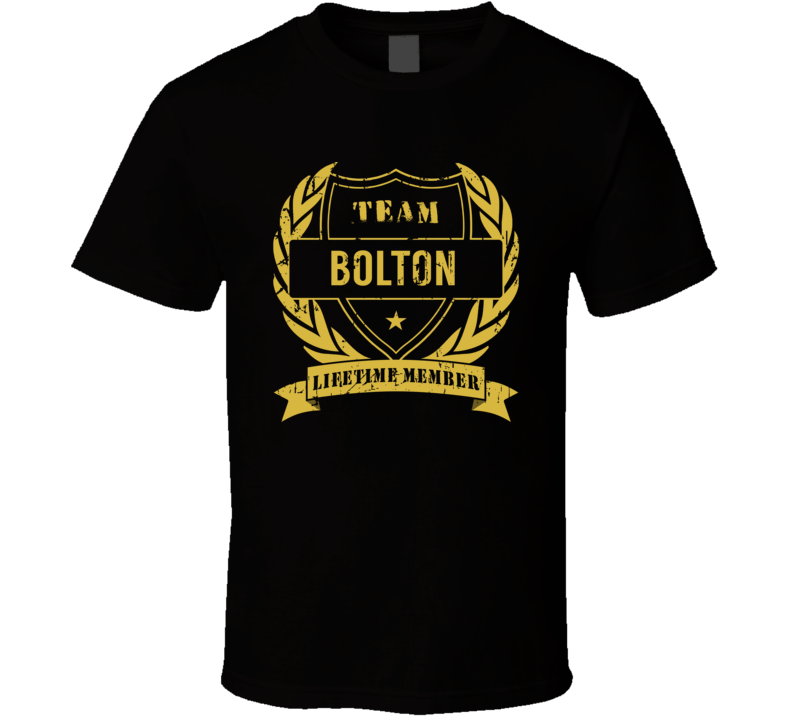 Team Bolton Lifetime Member Last Name Surname T Shirt