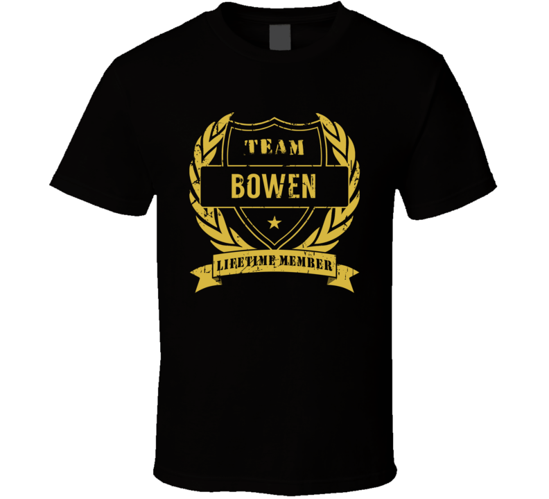 Team Bowen Lifetime Member Last Name Surname T Shirt