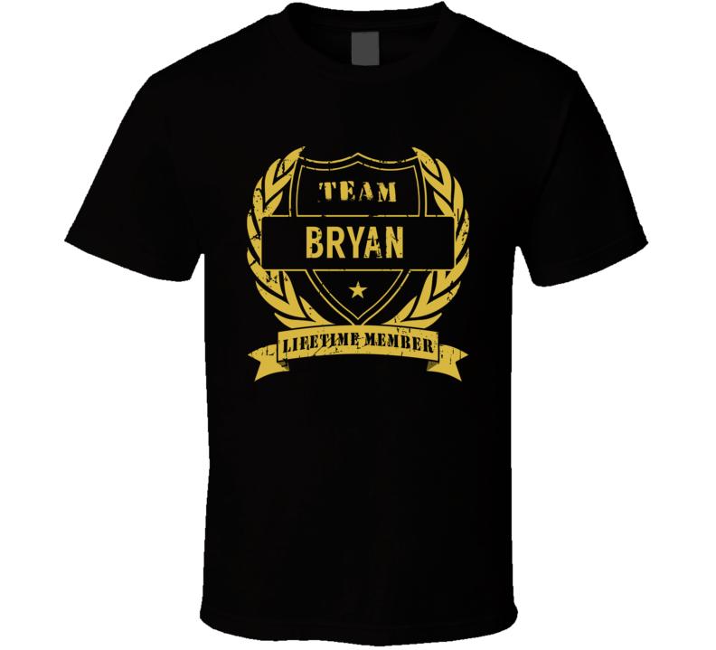 Team Bryan Lifetime Member Last Name Surname T Shirt