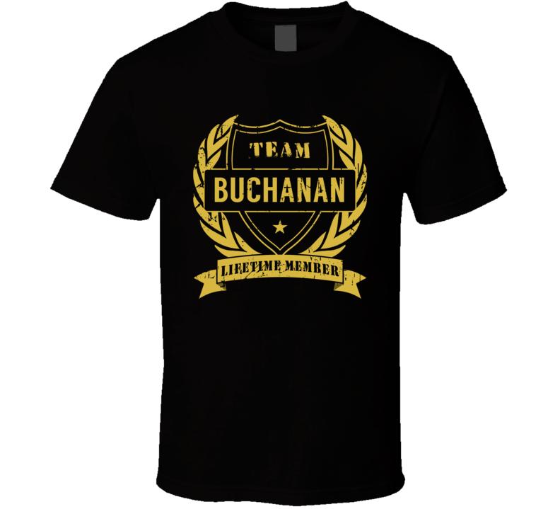 Team Buchanan Lifetime Member Last Name Surname T Shirt