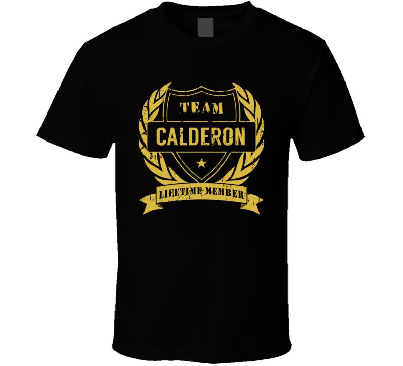 Team Calderon Lifetime Member Last Name Surname T Shirt
