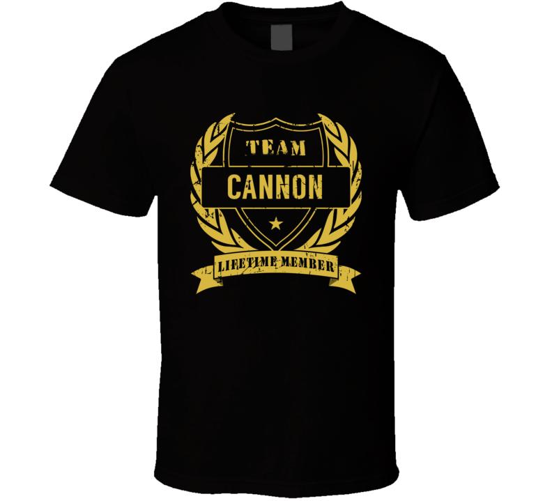 Team Cannon Lifetime Member Last Name Surname T Shirt