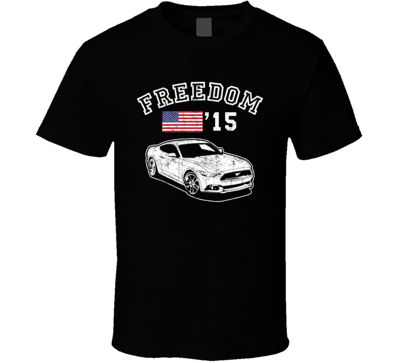 2015 Ford Mustang Gt Freedom Car Fan Worn Look T Shirt