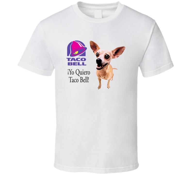 Yo Quiero Taco Bell Chihuahua Most Memorable Ad Slogan T Shirt