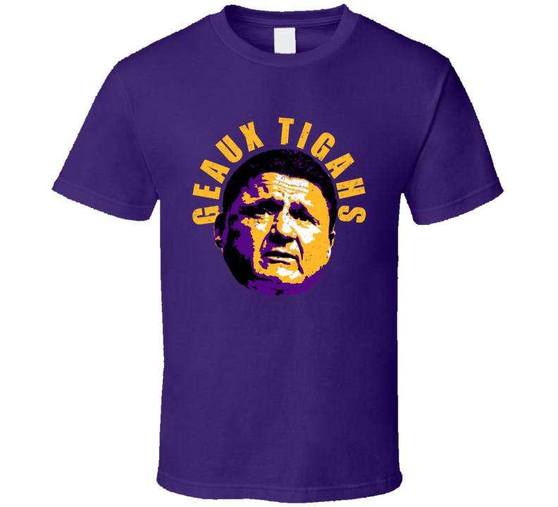 Geaux Tigahs Ed Orgeron Lsu Football Coach Fan T Shirt
