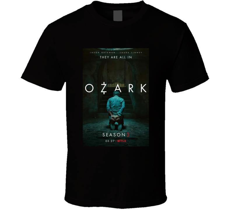 Ozark Season 3 Netflix Popular Tv Series Poster T Shirt