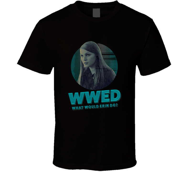 Wwed What Would Erin Do Madison Thompson Ozark Season 3 Tv T Shirt