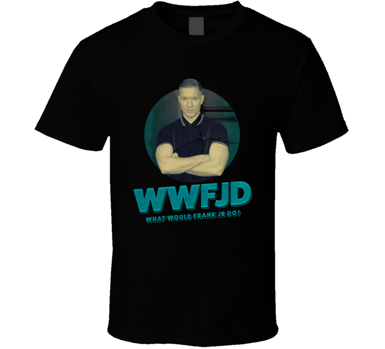 Wwfjd What Would Frank Jr Do Joseph Sikora Ozark Season 3 Tv T Shirt