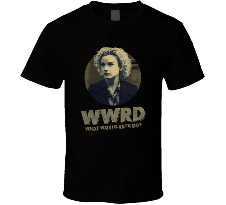 Wwrd What Would Ruth Langmore Do Julia Garne Ozark Season 3 Tv T Shirt