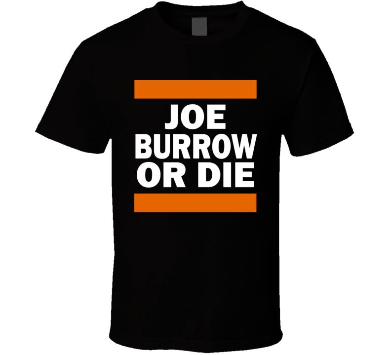 Joe Burrow Or Die Football Cincinnati  T Shirt