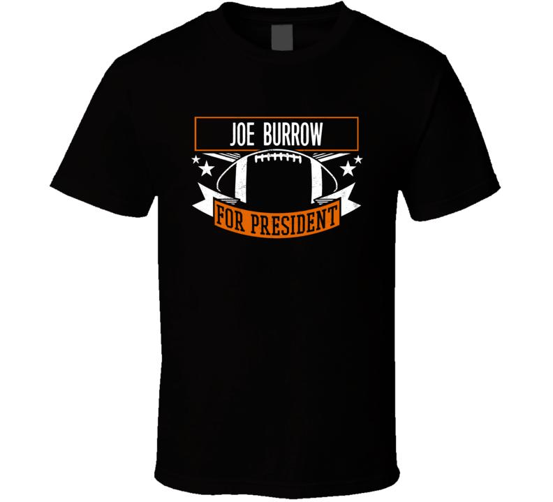 Joe Burrow For President Football Cincy Ci   T Shirt