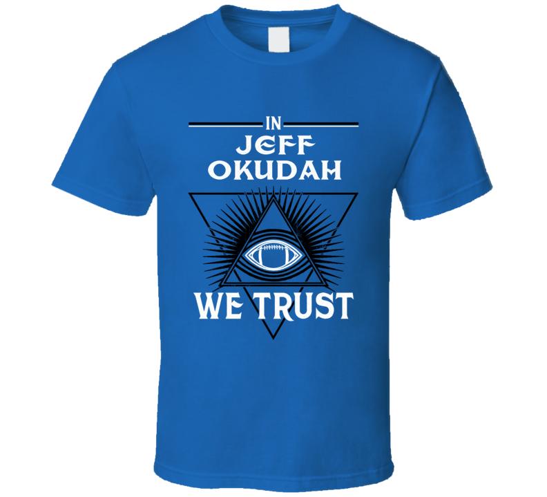 In Jeff Okudah We Trust Football Detroit T Shirt