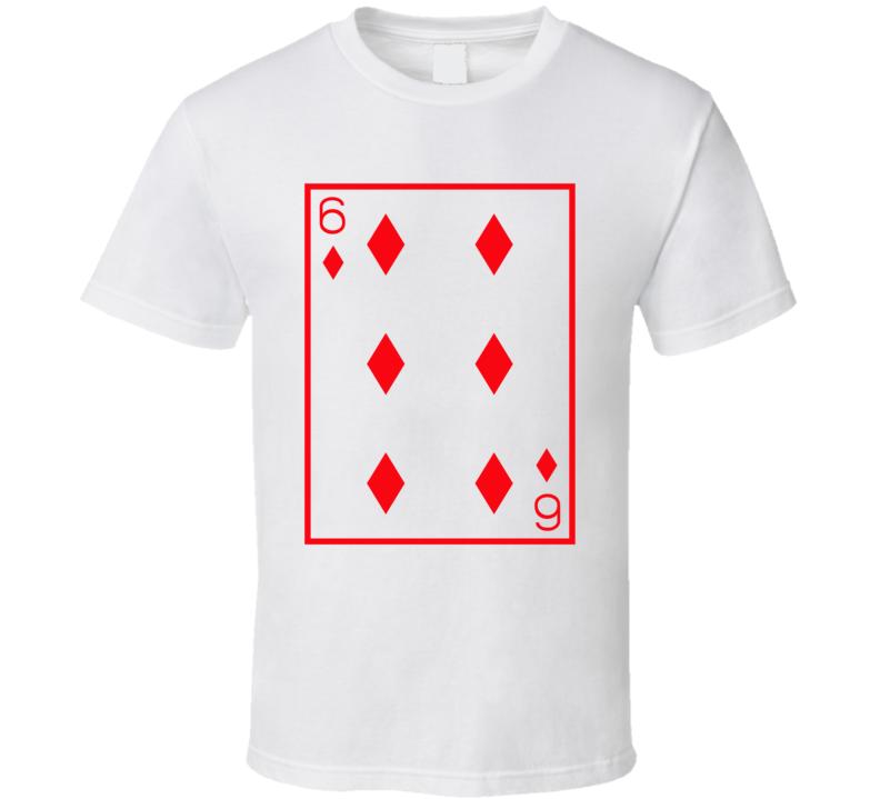 Six Of Diamonds Playing Card Funny Halloween Costume T Shirt