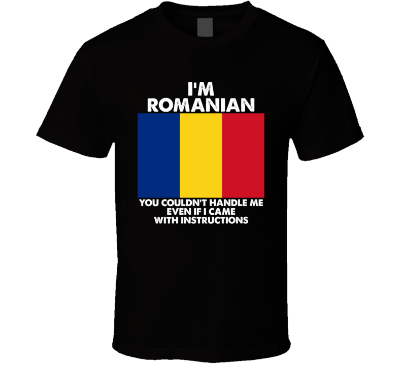 I'm Romanian Nationality Flag You Couldn't Handle Me Cool T Shirt