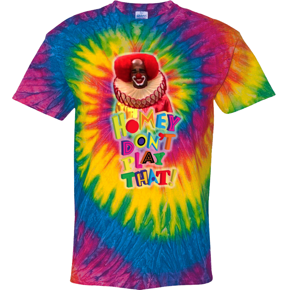 Homey Dont Play That Living In Color Tie Dye
