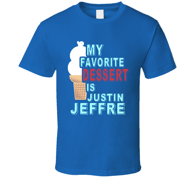 My Favorite Dessert Is Justin Jeffre 98 Degrees Boy Band T Shirt