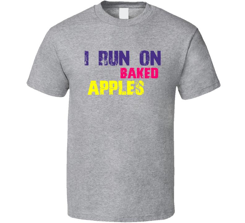 I Run On Baked Apples Dessert Sport T Shirt