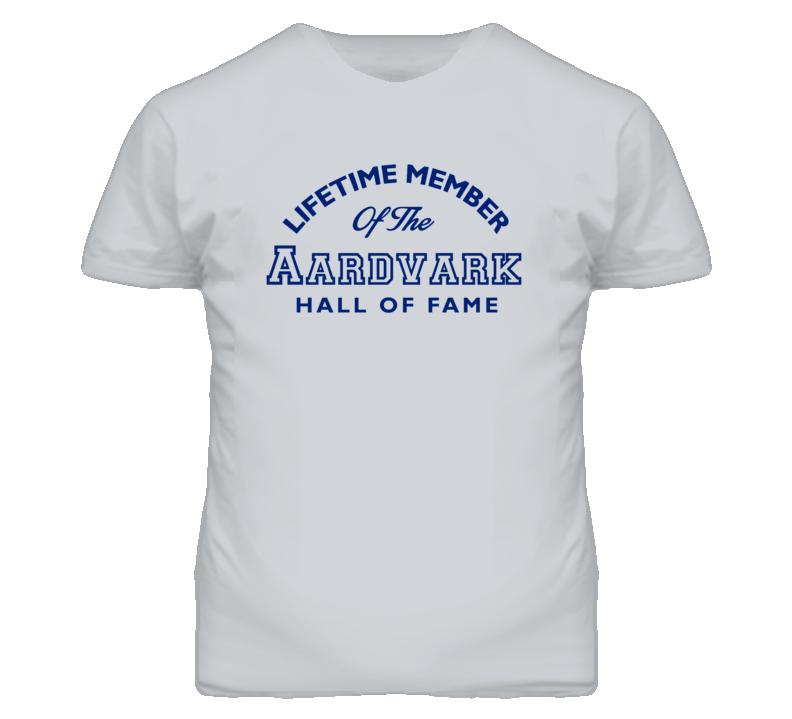 Lifetime Member Of The Aardvark Hall Of Fame T Shirt