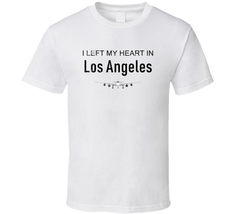 Los Angeles I Left My Heart In Travel Lover Wanderlust Fan Gift T Shirt