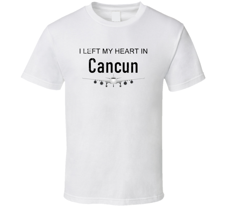 Cancun I Left My Heart In Travel Lover Wanderlust Fan Gift T Shirt