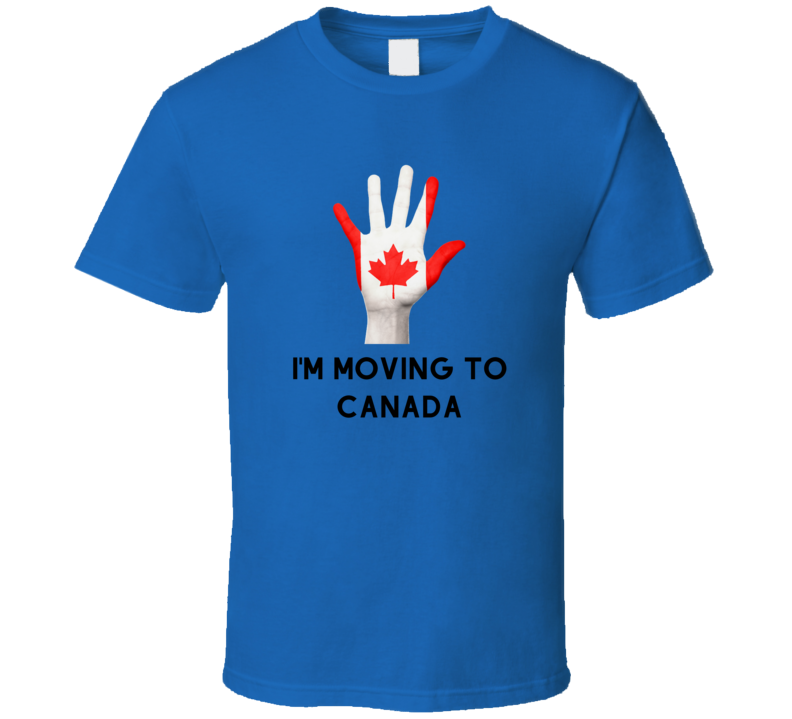 Moving To Canada Election Debate New President Vote Funny Gift T Shirt