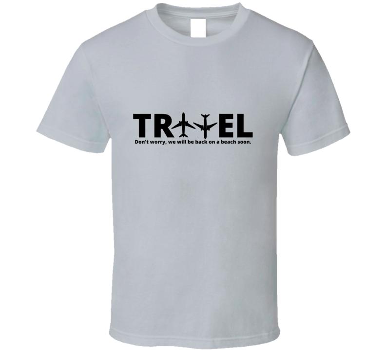Travel 2020 Wanderlust Air Plane Backpacker Passport Beach Traveller Aviation World Explorer Gift T Shirt